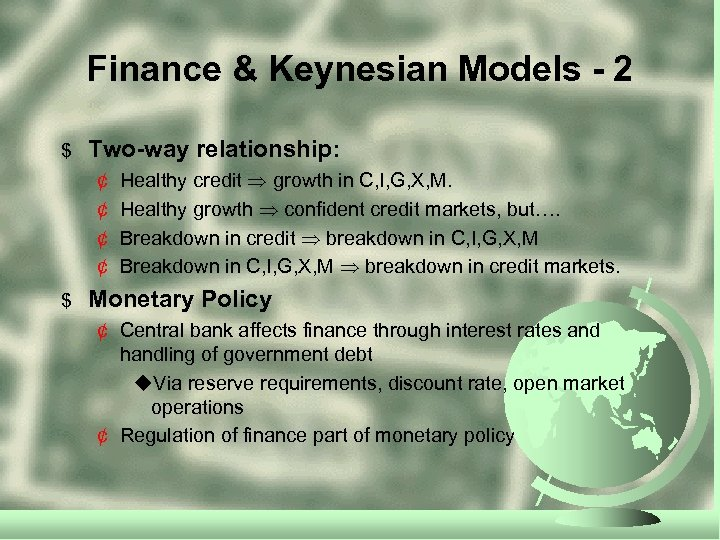 Finance & Keynesian Models - 2 $ Two-way relationship: ¢ ¢ $ Healthy credit