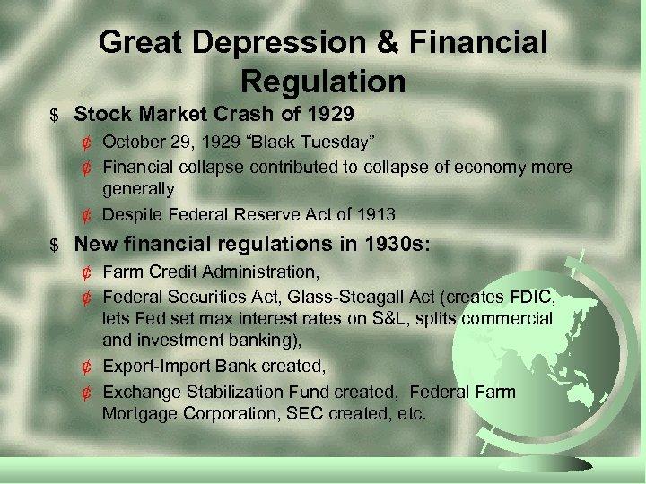 Great Depression & Financial Regulation $ Stock Market Crash of 1929 ¢ October 29,