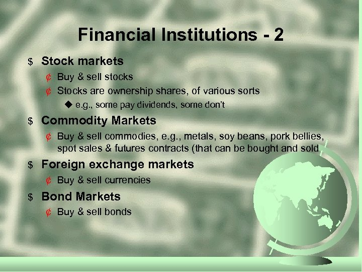Financial Institutions - 2 $ Stock markets ¢ Buy & sell stocks ¢ Stocks