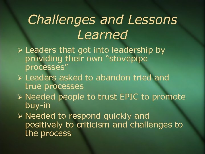 "Challenges and Lessons Learned Leaders that got into leadership by providing their own ""stovepipe"