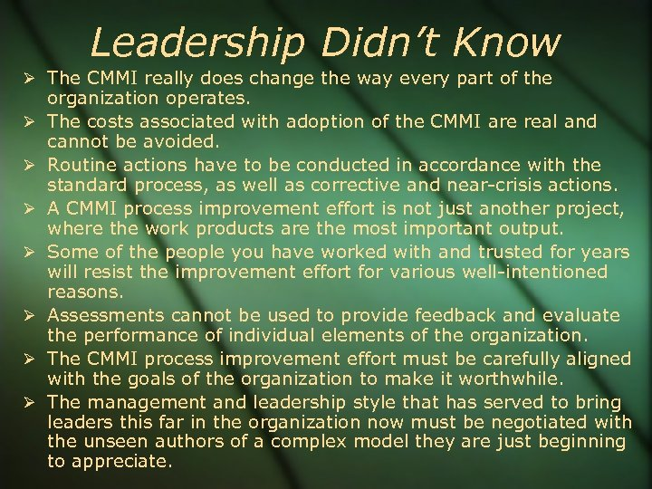 Leadership Didn't Know The CMMI really does change the way every part of the