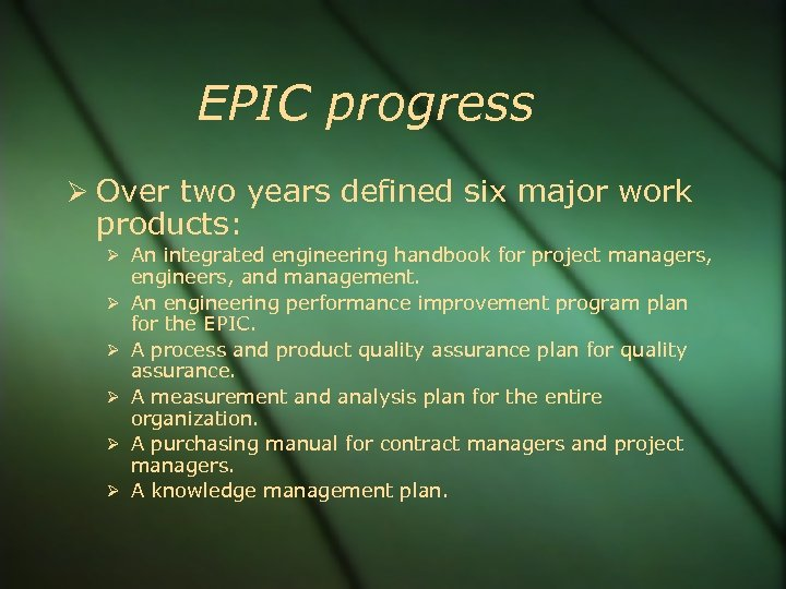 EPIC progress Over two years defined six major work products: An integrated engineering handbook