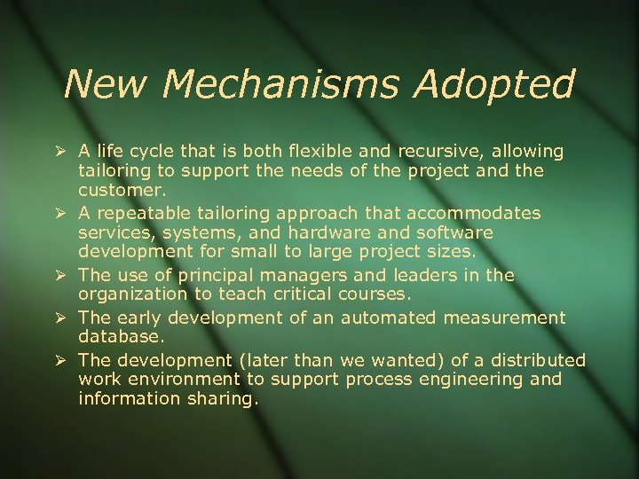 New Mechanisms Adopted A life cycle that is both flexible and recursive, allowing tailoring
