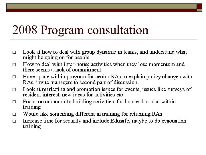 2008 Program consultation o o o o Look at how to deal with group