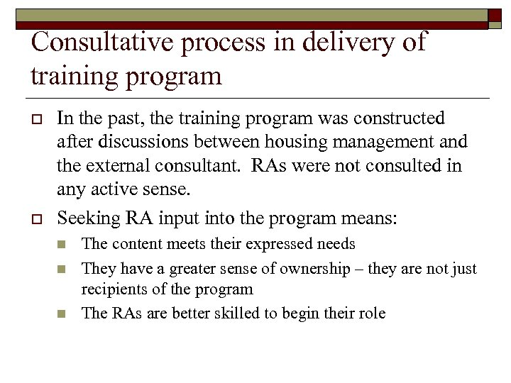 Consultative process in delivery of training program o o In the past, the training