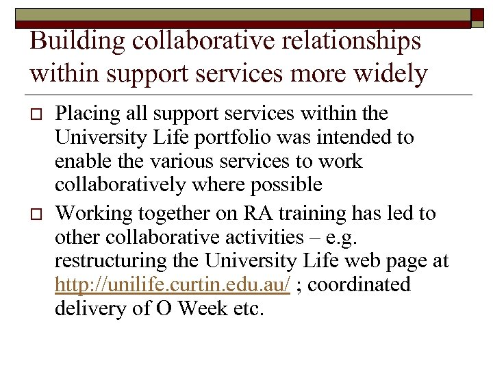 Building collaborative relationships within support services more widely o o Placing all support services