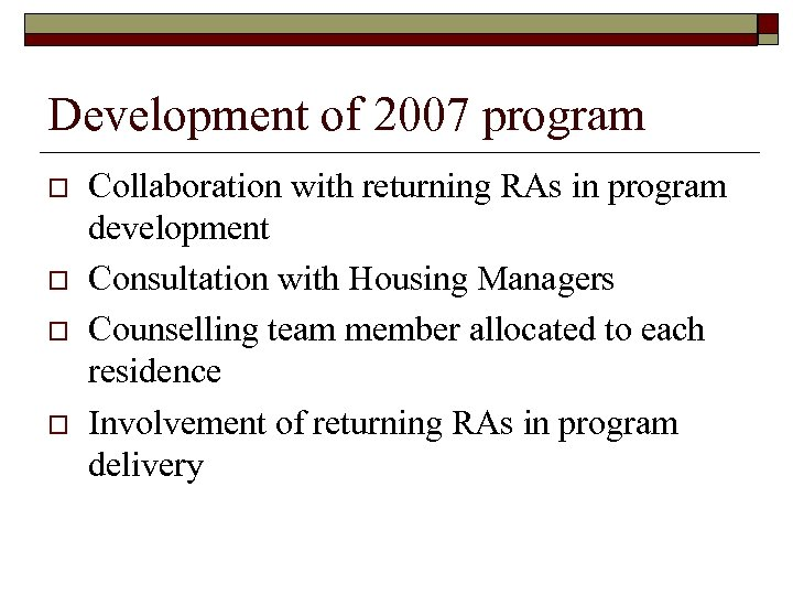 Development of 2007 program o o Collaboration with returning RAs in program development Consultation