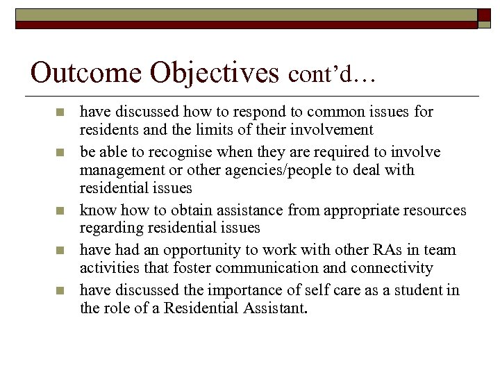 Outcome Objectives cont'd… n n n have discussed how to respond to common issues