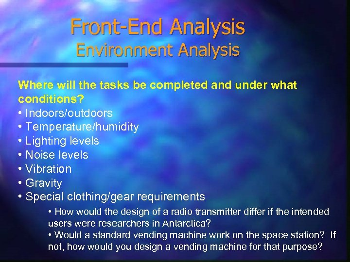 Front-End Analysis Environment Analysis Where will the tasks be completed and under what conditions?