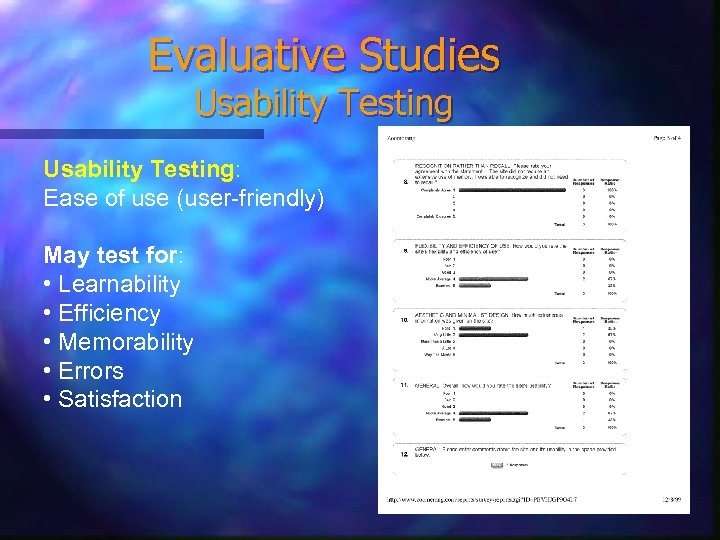 Evaluative Studies Usability Testing: Ease of use (user-friendly) May test for: • Learnability •