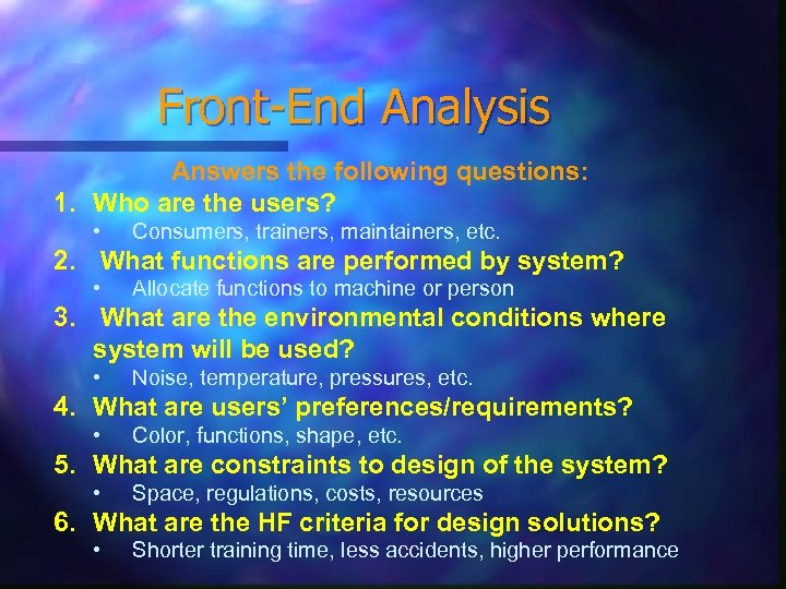 Front-End Analysis Answers the following questions: 1. Who are the users? • Consumers, trainers,