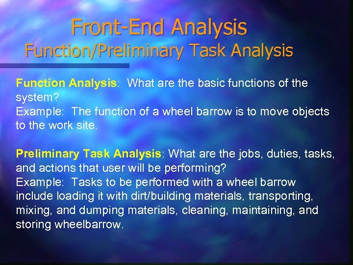 Front-End Analysis Function/Preliminary Task Analysis Function Analysis: What are the basic functions of the