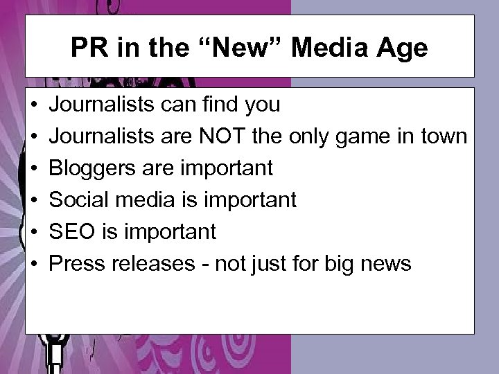 """PR in the """"New"""" Media Age • • • Journalists can find you Journalists"""