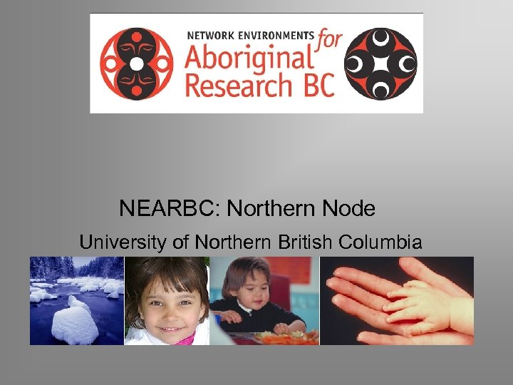 NEARBC: Northern Node University of Northern British Columbia