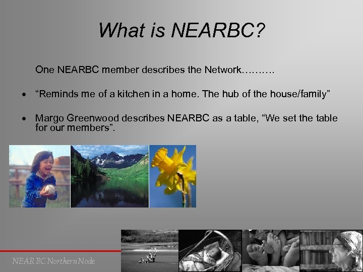"What is NEARBC? One NEARBC member describes the Network………. ""Reminds me of a kitchen"