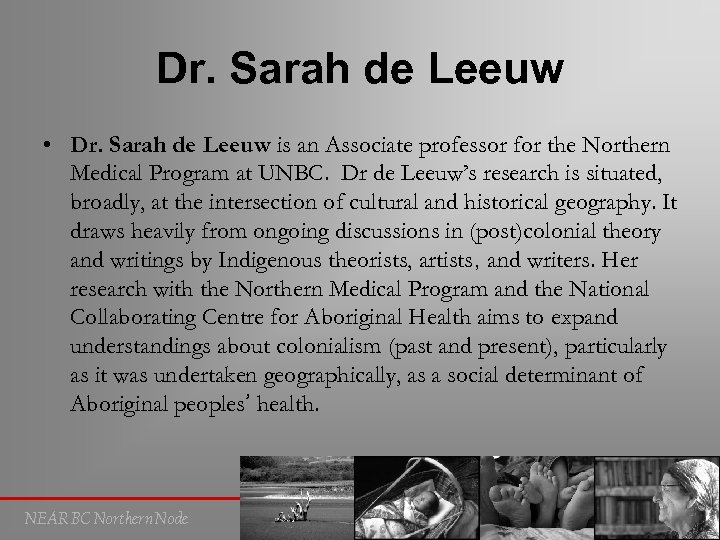 Dr. Sarah de Leeuw • Dr. Sarah de Leeuw is an Associate professor for