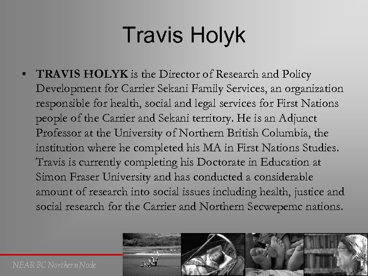 Travis Holyk • TRAVIS HOLYK is the Director of Research and Policy Development for