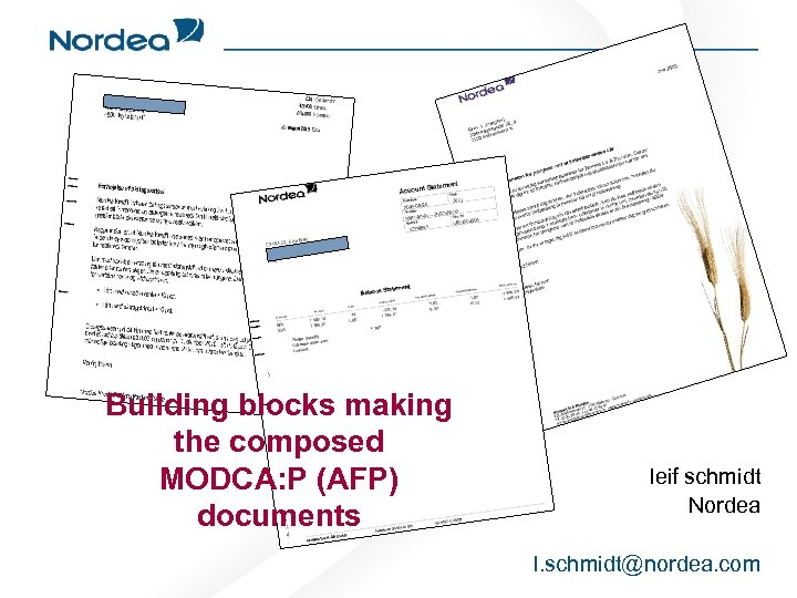 Building blocks making the composed MODCA: P (AFP) documents leif schmidt Nordea l. schmidt@nordea.