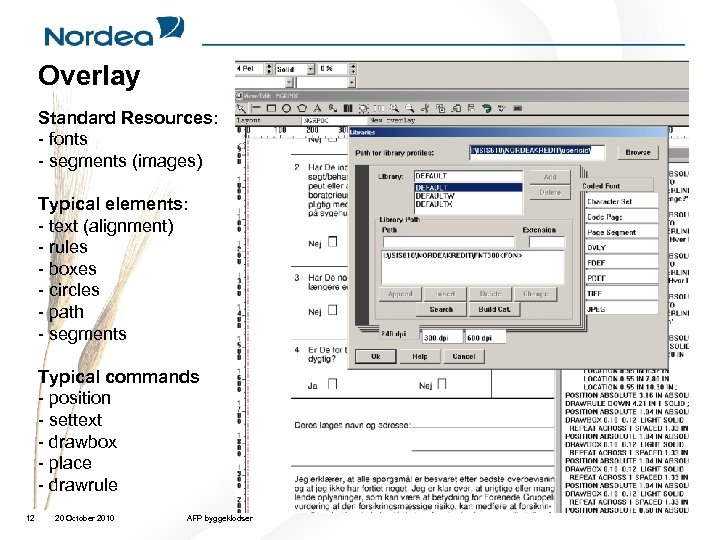 Overlay Standard Resources: - fonts - segments (images) Typical elements: - text (alignment) -
