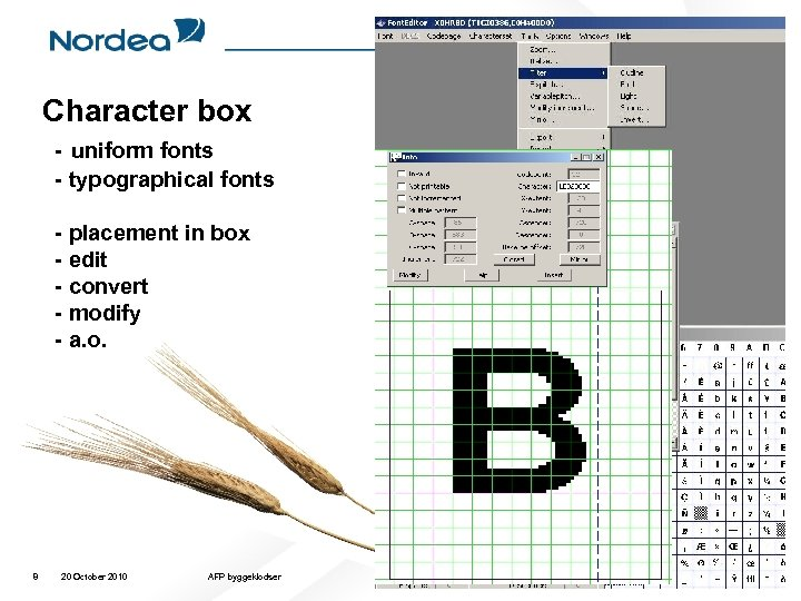 Character box - uniform fonts - typographical fonts - placement in box - edit