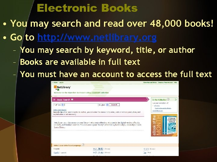 Electronic Books • You may search and read over 48, 000 books! • Go
