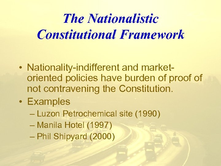 The Nationalistic Constitutional Framework • Nationality-indifferent and marketoriented policies have burden of proof of