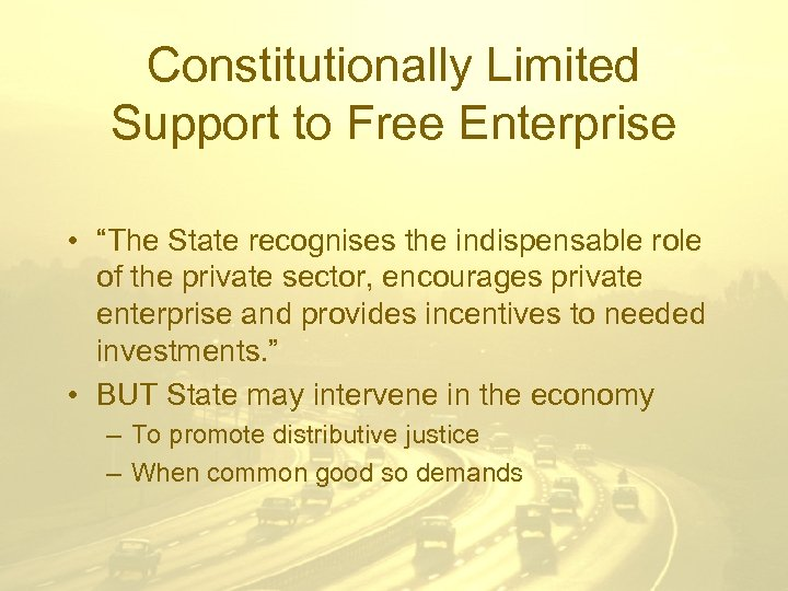 """Constitutionally Limited Support to Free Enterprise • """"The State recognises the indispensable role of"""