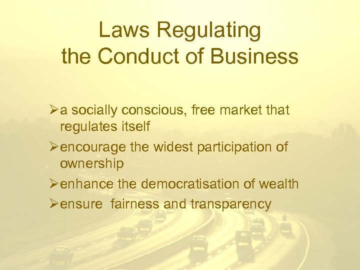 Laws Regulating the Conduct of Business Øa socially conscious, free market that regulates itself