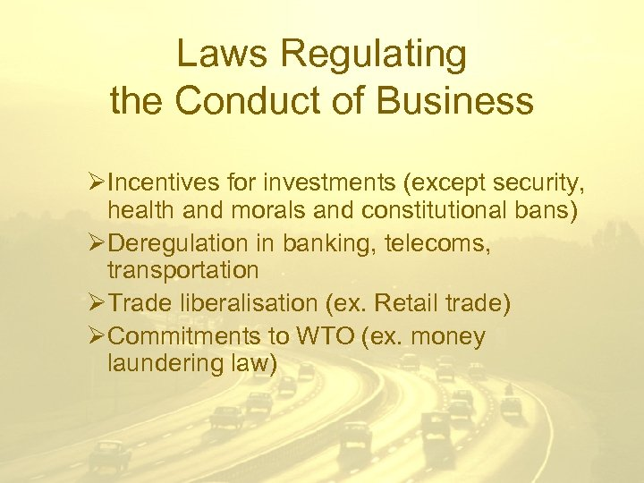 Laws Regulating the Conduct of Business ØIncentives for investments (except security, health and morals