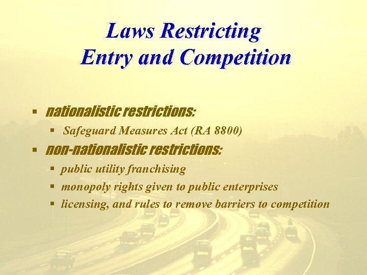 Laws Restricting Entry and Competition § nationalistic restrictions: § Safeguard Measures Act (RA 8800)