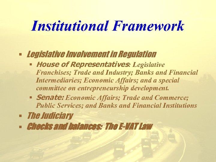 Institutional Framework § Legislative Involvement in Regulation § House of Representatives: Legislative Franchises; Trade