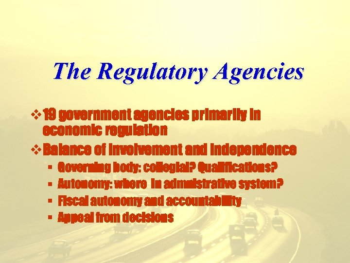 The Regulatory Agencies v 19 government agencies primarily in economic regulation v. Balance of