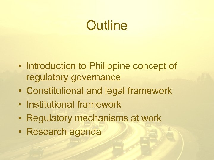 Outline • Introduction to Philippine concept of regulatory governance • Constitutional and legal framework