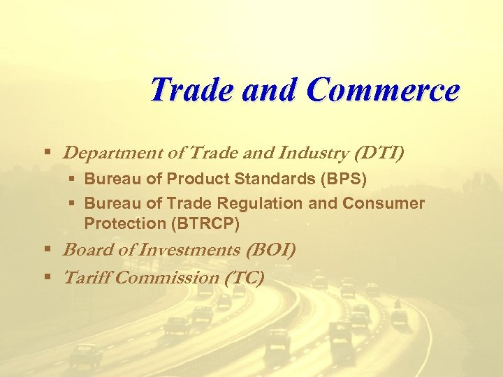 Trade and Commerce § Department of Trade and Industry (DTI) § Bureau of Product