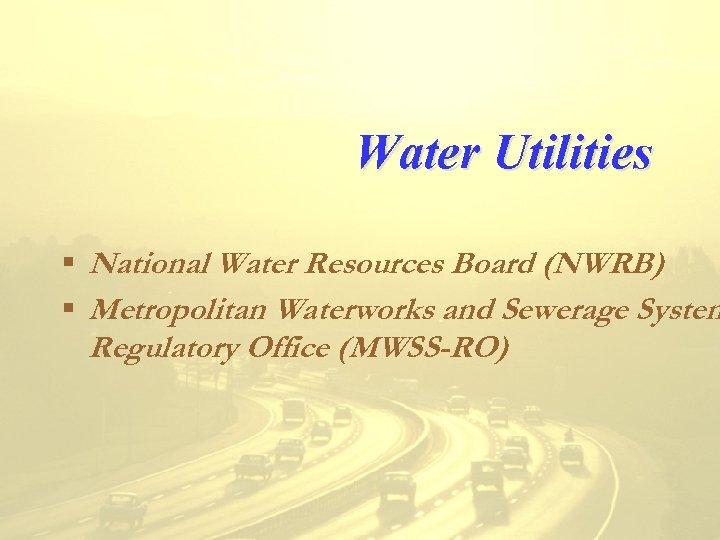 Water Utilities § National Water Resources Board (NWRB) § Metropolitan Waterworks and Sewerage System