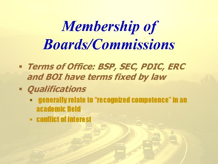 Membership of Boards/Commissions § Terms of Office: BSP, SEC, PDIC, ERC and BOI have