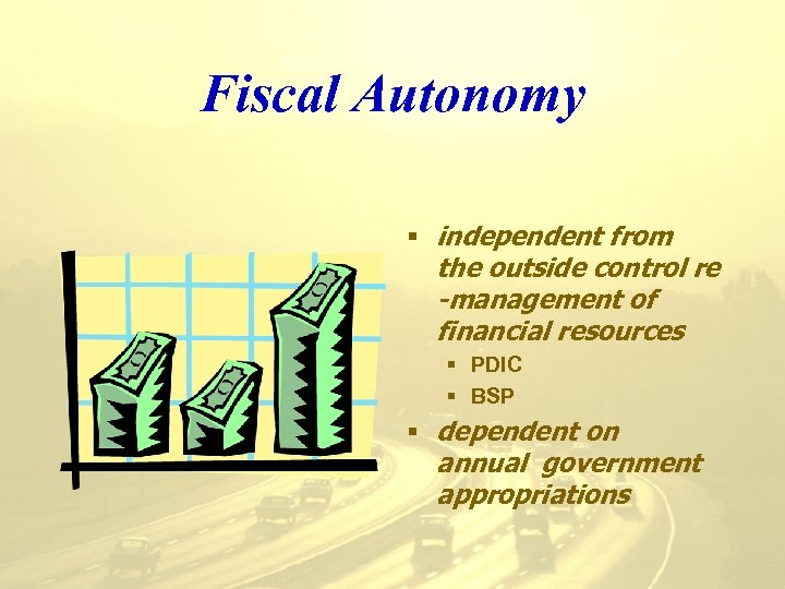 Fiscal Autonomy § independent from the outside control re -management of financial resources §