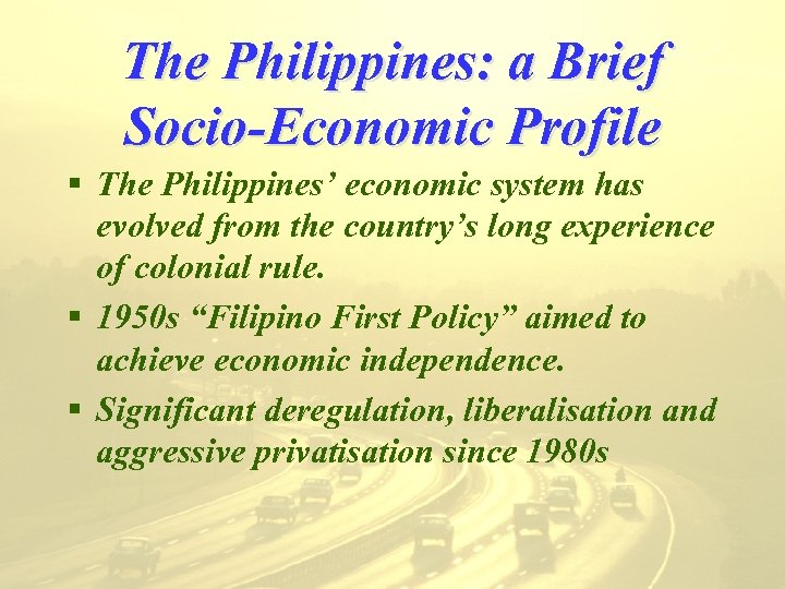 The Philippines: a Brief Socio-Economic Profile § The Philippines' economic system has evolved from