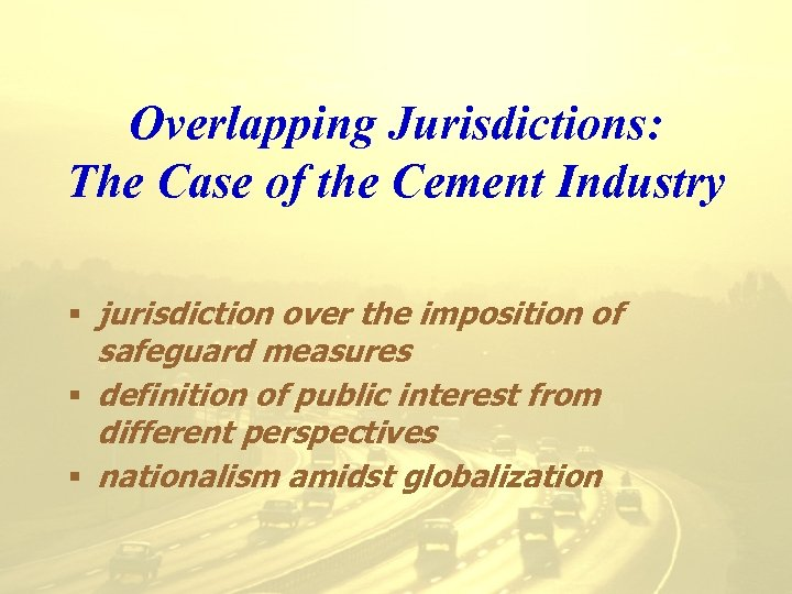 Overlapping Jurisdictions: The Case of the Cement Industry § jurisdiction over the imposition of