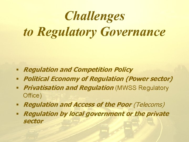 Challenges to Regulatory Governance § Regulation and Competition Policy § Political Economy of Regulation
