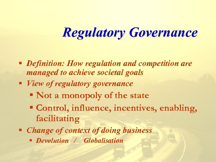 Regulatory Governance § Definition: How regulation and competition are managed to achieve societal goals