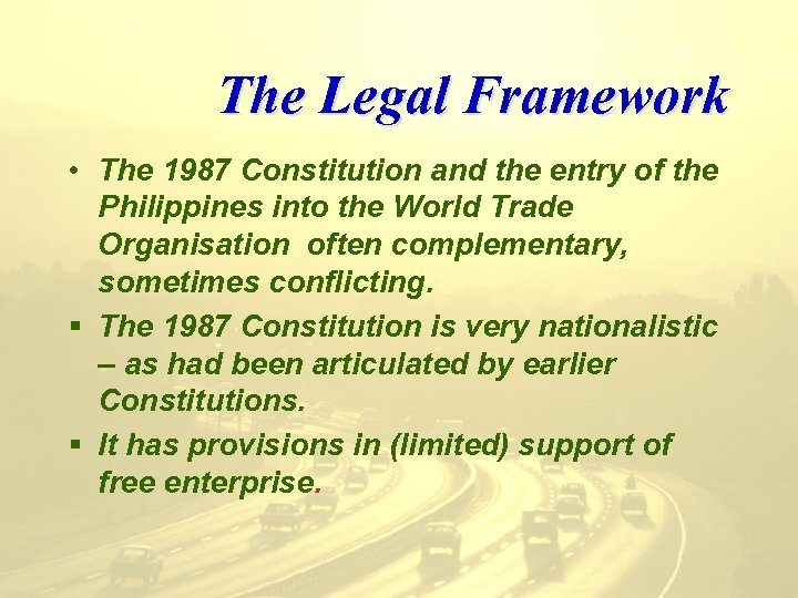 The Legal Framework • The 1987 Constitution and the entry of the Philippines into
