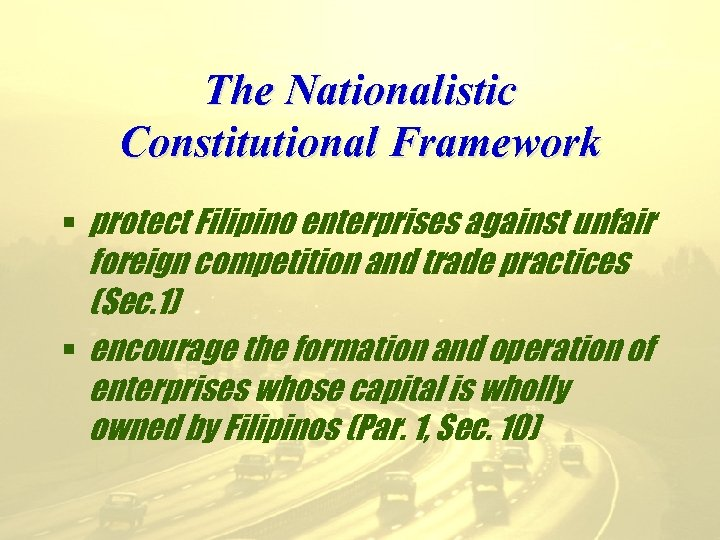 The Nationalistic Constitutional Framework § protect Filipino enterprises against unfair foreign competition and trade