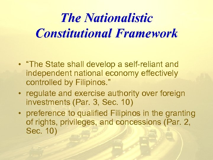 """The Nationalistic Constitutional Framework • """"The State shall develop a self-reliant and independent national"""