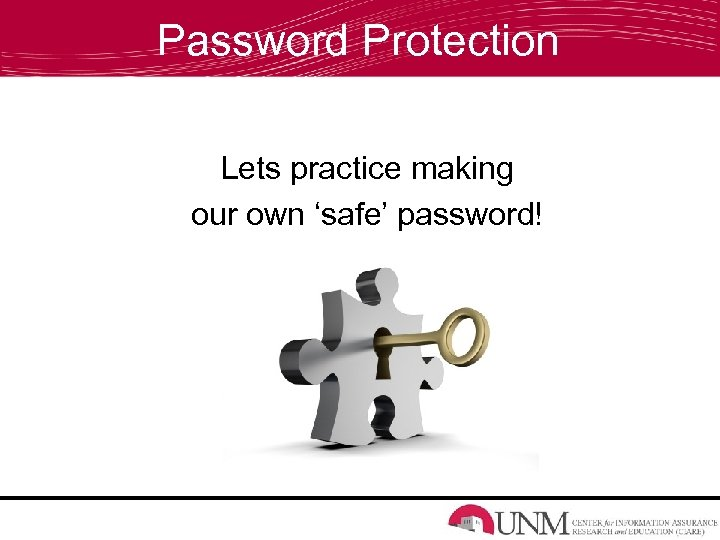 Password Protection Lets practice making our own 'safe' password!