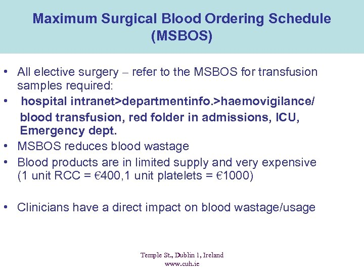 Maximum Surgical Blood Ordering Schedule (MSBOS) • All elective surgery – refer to the