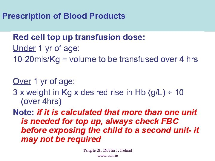 Prescription of Blood Products Red cell top up transfusion dose: Under 1 yr of