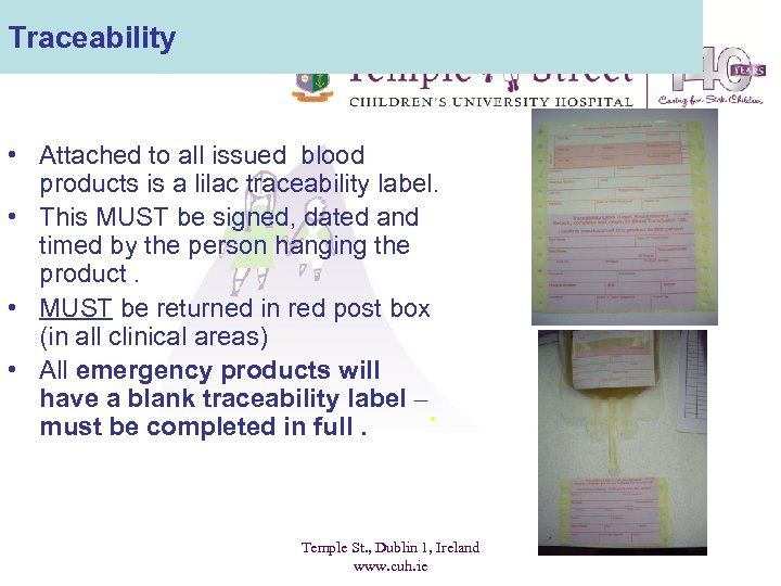 Traceability • Attached to all issued blood products is a lilac traceability label. •