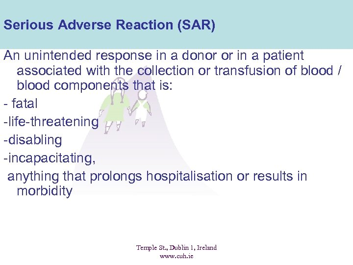Serious Adverse Reaction (SAR) An unintended response in a donor or in a patient