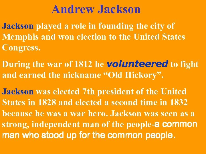 Andrew Jackson played a role in founding the city of Memphis and won election
